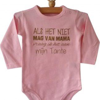 Baby Rompertje lichtroze meisjes met tekst | Als het niet mag van mama vraag ik het aan mijn tante | lange mouw | roze met goud| maat 50/56