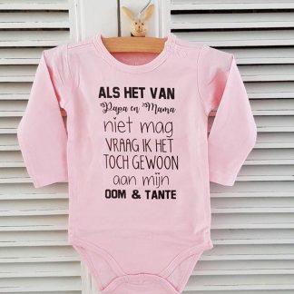 Rompertje meisje baby met tekst geboorte Als het van papa en mama niet mag vraag ik het toch gewoon aan mijn oom en tante   Lange mouw   roze   maat 74/80