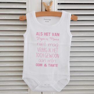 Baby Rompertje met tekst roze meisje : Als het van papa en mama niet mag vraag ik het toch gewoon aan mijn oom en tante -Maat 62-68 mouwloos