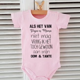 Baby Rompertje roze meisje korte mouw met tekst: Als het van papa en mama niet mag vraag ik het toch gewoon aan mijn oom en tante -Maat 62-68