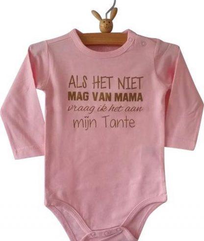 Baby Rompertje roze meisje met tekst | Als het niet mag van mama vraag ik het aan mijn tante | lange mouw | roze | maat 50/56