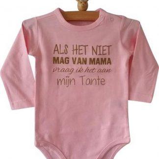 Baby Rompertje roze meisje met tekst   Als het niet mag van mama vraag ik het aan mijn tante   lange mouw   roze   maat 62/68
