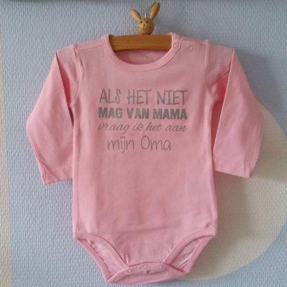 Baby Rompertje roze meisje met tekst | Als het niet mag van mama vraag ik het aan oma | lange mouw | roze | maat 74/80 cadeau