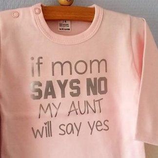 Baby Rompertje roze meisjes met tekst   If mom says no my aunt will say yes   lange mouw   roze met grijs   maat 50/56