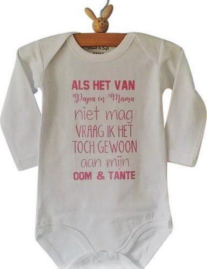 Baby meisje Rompertje tekst Als het van papa en mama niet mag vraag ik het toch gewoon aan mijn oom en tante | Lange mouw |wit met roze | maat 62/68
