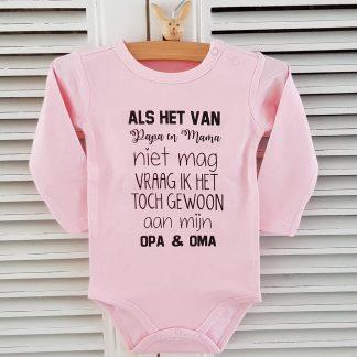 Grappig Baby Rompertje Tekst meisje Als het van papa en mama niet mag vraag ik het toch gewoon aan mijn opa en oma | Lange mouw | roze | maat 86/92